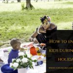 HOW TO ENGAGE KIDS DURING THE HOLIDAYS