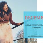 DECEMBER: A TIME TO REFLECT AND BE GRATEFUL.