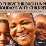 HOW TO THRIVE THROUGH UNPLANNED HOLIDAYS WITH CHILDREN