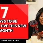 7 WAYS TO BE PRODUCTIVE THIS NEW MONTH