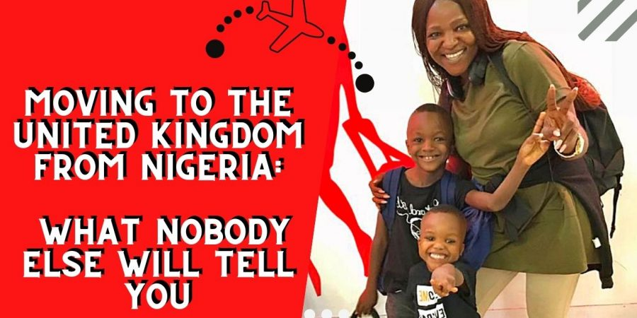 MOVING TO THE UNITED KINGDOM FROM NIGERIA